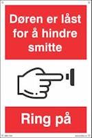 DØREN ER LÅST FOR Å HINDRE SMITTE - HVIT PVC SKILT