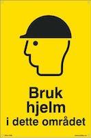 BRUK HJELM I DETTE OM - 300x450mm SKILT