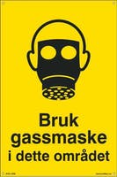 BRUK GASSMASKE I DETTE OM - 400x600mm SKILT
