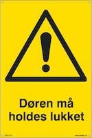 P-7070418100473  DØREN MÅ HOLDES LUKKET - GUL PVC