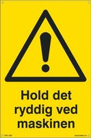 HOLD DET RYDDIG VED MASKI - 400x600mm SKILT