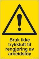 BRUK IKKE TRYKKLUFT TIL R - 300x450mm SKILT