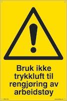 BRUK IKKE TRYKKLUFT TIL R - 200x300mm SKILT