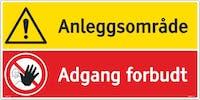 ANLEGGSOMRÅDE ADGANG FORBUDT SKILT