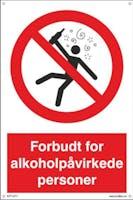 FORBUDT FOR ALKOHOLPÅVIRKEDE PERSONER - 400x600mm